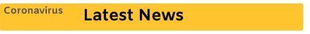 Latest news on the Coronavirus situation